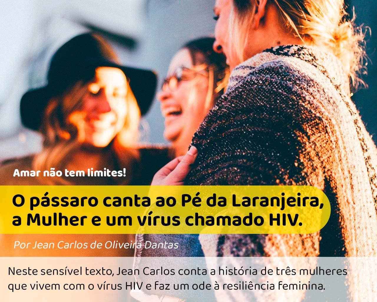Na fotos tem três mulheres iluminadas pelo sol e conversando entre si aos risos, mostrando a força feminina como as mulheres que vivem com hiv citadas no texto. #pracegover