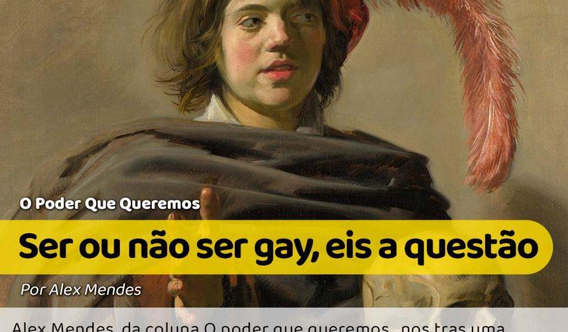Ser gay ou não ser gay?