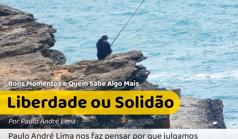 Foto de um homem pescando focado de um ponto distante. Seria Liberdade ou Solidão?