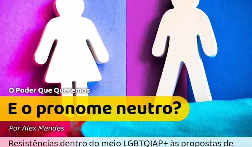 Imagem tem um bonequinho feminino e outro masculino cada um com metade azul e metade rosa atrás. Título: E o pronome neutro?