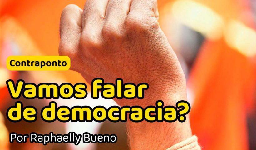 Vamos falar de Democracia?